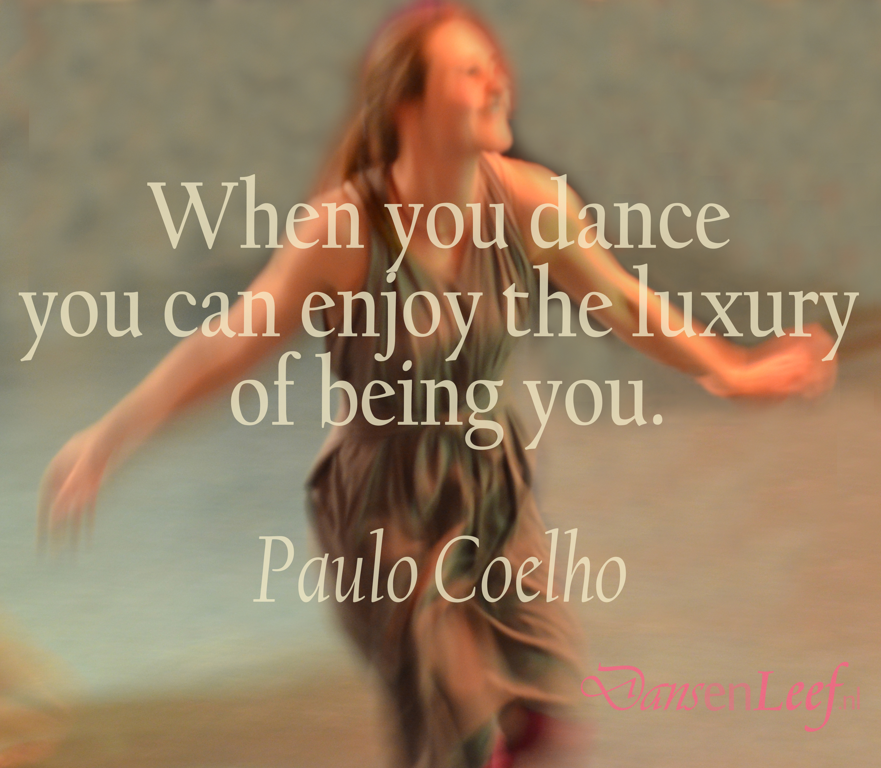 When you dance you can enjoy the luxury  of being you. quote: Paulo Coelho  Foto: Rob Overgaauw Bewerking: Geny Wuestman